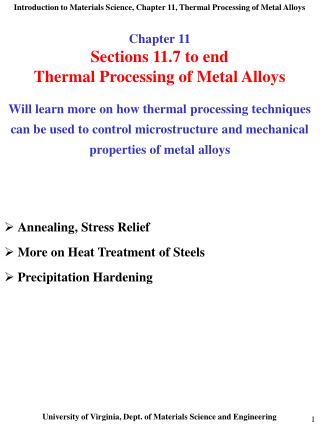 Will learn more on how thermal processing techniques can be used to control microstructure and mechanical properties of
