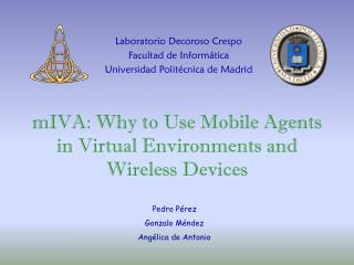 mIVA: Why to Use Mobile Agents in Virtual Environments  and Wireless Devices