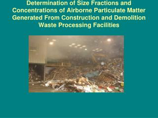 Determination of Size Fractions and Concentrations of Airborne Particulate Matter Generated From Construction and Demoli