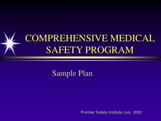 COMPREHENSIVE MEDICAL SAFETY PROGRAM