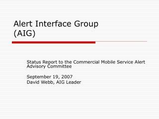 Alert Interface Group (AIG)