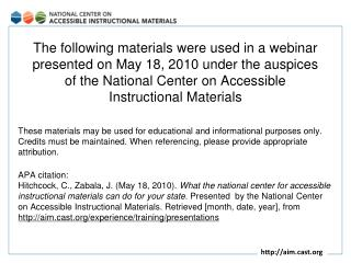 The following materials were used in a webinar presented on May 18, 2010 under the auspices of the National Center on Ac