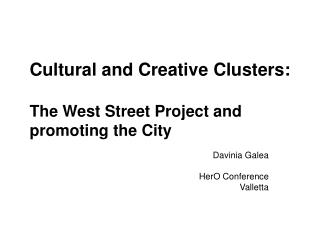 Cultural and Creative Clusters: The West Street Project and promoting the City