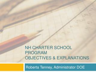 NH CHARTER SCHOOL PROGRAM  OBJECTIVES & EXPLANATIONS