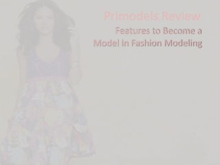 Primodels Scam- Features to Become a Model in Fashion Model