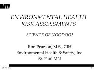 ENVIRONMENTAL HEALTH RISK ASSESSMENTS