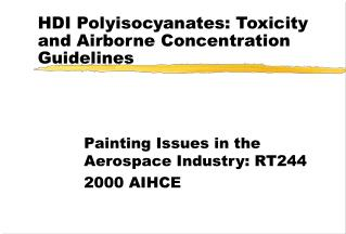 HDI Polyisocyanates: Toxicity and Airborne Concentration Guidelines