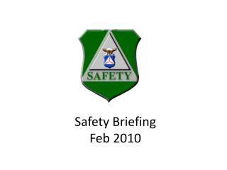 Safety Briefing Feb 2010