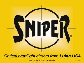 Optical headlight aimers from  Lujan USA