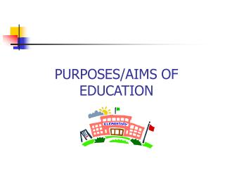 PURPOSES/AIMS OF EDUCATION