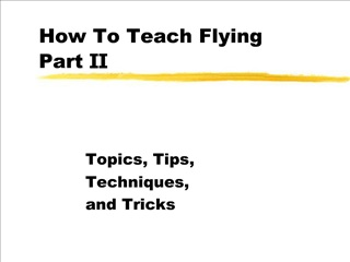 How To Teach Flying Part II