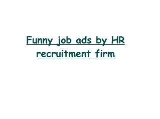 Funny job ads by HR recruitment firm