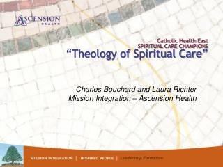 "Catholic Health East SPIRITUAL CARE CHAMPIONS ""Theology of Spiritual Care"""