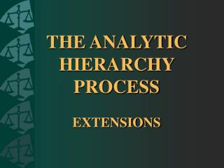 THE ANALYTIC HIERARCHY PROCESS  EXTENSIONS