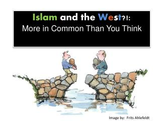 Building Bridges: Islam and the West