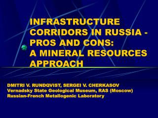 INFRASTRUCTURE CORRIDORS IN RUSSIA - PROS AND CONS:  A MINERAL  R ESOURCES APPROACH