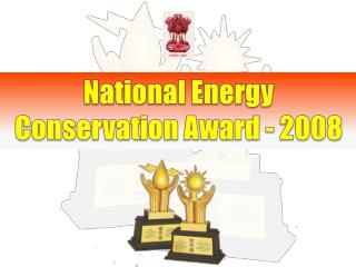 National Energy  Conservation Award - 2008
