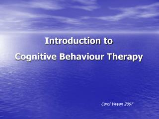 Introduction to Cognitive Behaviour Therapy