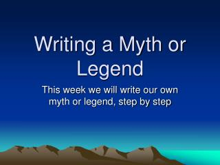 Writing a Myth or Legend