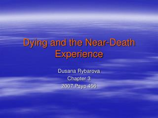 Dying and the Near-Death Experience