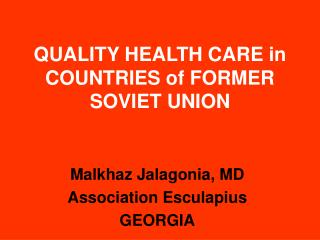 QUALITY HEALTH CARE in COUNTRIES of FORMER SOVIET UNION