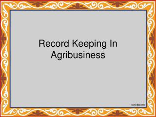 Record Keeping In Agribusiness