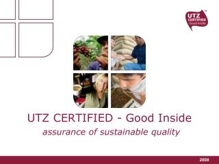 UTZ CERTIFIED - Good Inside assurance of sustainable quality