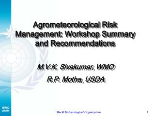 Agrometeorological Risk Management: Workshop Summary and Recommendations
