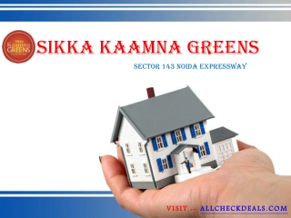 Sikka Kaamna Greens a Fully Loaded with world Class Amenitie