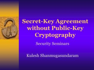Secret-Key Agreement without Public-Key Cryptography