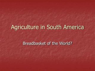 Agriculture in South America