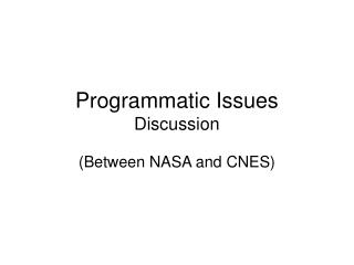 Programmatic Issues Discussion