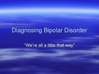 Diagnosing Bipolar Disorder