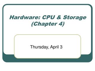 Hardware: CPU & Storage (Chapter 4)