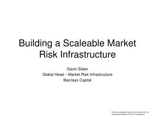 Building a Scaleable Market Risk Infrastructure