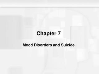 Chapter 7 Mood Disorders and Suicide