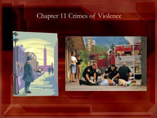 Chapter 11 Crimes of Violence