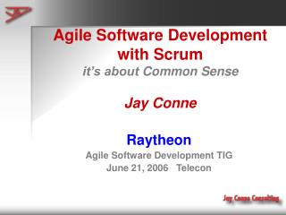 Agile Software Development with Scrum it s about Common Sense  Jay Conne