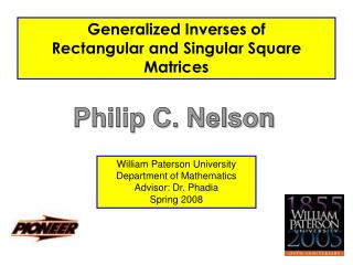 Generalized Inverses of Rectangular and Singular Square Matrices