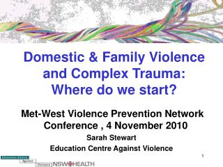 Domestic & Family Violence  and Complex Trauma:  Where do we start?