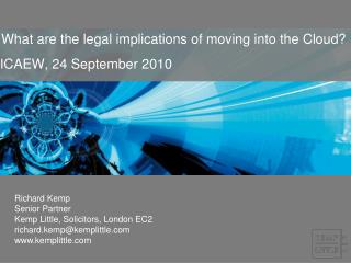 What are the legal implications of moving into the Cloud