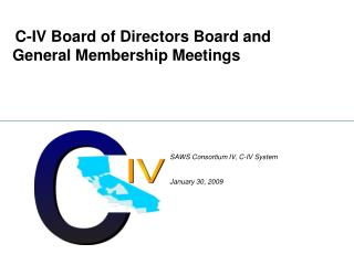 C-IV Board of Directors Board and General Membership Meetings