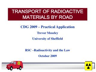 TRANSPORT OF RADIOACTIVE MATERIALS BY ROAD