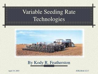 Variable Seeding Rate Technologies