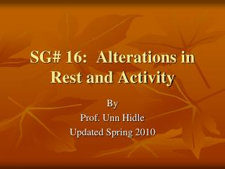 SG# 16:  Alterations in Rest and Activity