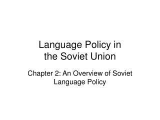 Language Policy in  the Soviet Union