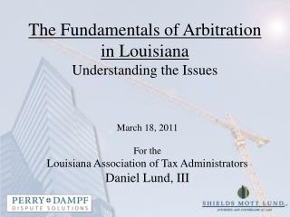 The Fundamentals of Arbitration in Louisiana Understanding the Issues