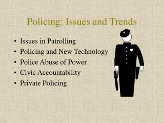Policing: Issues and Trends