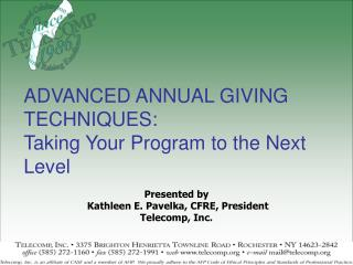 ADVANCED ANNUAL GIVING TECHNIQUES: Taking Your Program to the Next Level