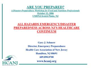 ARE YOU PREPARED A Disaster-Preparedness Workshop for Food and Nutrition Professionals October 12, 2006 UMDNJ-Scotch Pla